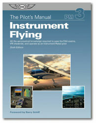 The Pilotand039s Manual Vol. 3 Instrument Flying By Asa 7th Edition P//n Asa-pm-3d