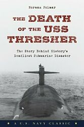 The Death Of The Uss Thresher The Story Behind History's Deadliest Submarine…