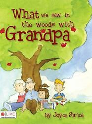 What We Saw in the Woods with Grandpa by Joyce Sirica