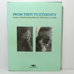 Early Photographs Of The Holy Land From Then To Eternity Oversized Hardcover