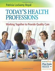 Today's Health Professions: Working Together to Provide Quality Care by Royal…