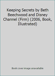 Keeping Secrets by Beth Beechwood and Disney Channel (Firm) (2006 Book...