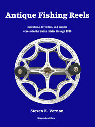 Antique Fishing Reels - New Book On The Development And Makers Of Old U.s. Reels