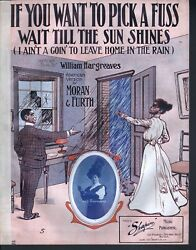 If You Want To Pick A Fuss Wait Till The Sun Shines 1904 Lg Format Sheet Music