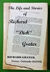 """The Life And Stories Of Richard """"dick"""" Grater - Victor, Colorado Native"""