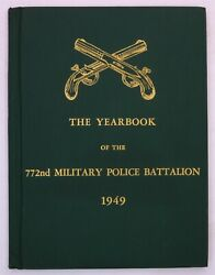 772nd Military Police Battalion 1949 Yearbook Unit History Book