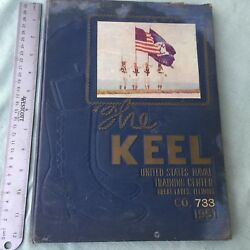 Military 1951 Co. 733 Yearbook The Keel Us Naval Training Center Great Lakes Il