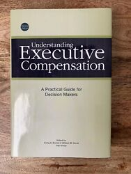 RARE Understanding Executive Compensation: A Practical Guide For Decision Making