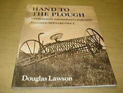 Hand To The Plough Old Farm Tools And Machinery In Photographs Douglas Lawson