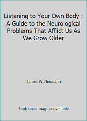 Listening to Your Own Body : A Guide to the Neurological Problems...  (NoDust)