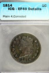 1814 - Icg Ef40 Details Plain 4,corroded Classic Head Large Cent Hd0287