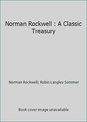 Norman Rockwell A Classic Treasury By Norman Rockwell Robin Langley Sommer