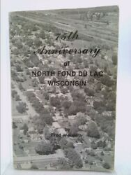 75th Anniversary Of North Fond Du Lac, Wisconsin Signed By Weller, Fred
