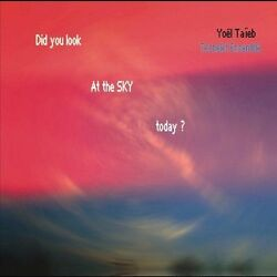 Yoel Taieb/techelet Ensemble - Did You Look At The Sky Today New Cd