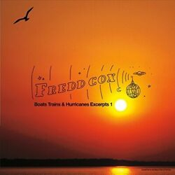 Fredd Cox - Boats Trains And Hurricanes Excerpts 1 New Cd