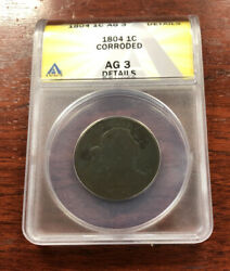 1804 1c Draped Bust Large Cent Key Date Anacs Ag 3 Details Corroded