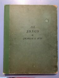 114 Songs By Charles E. Ives First Edition Good Condition Very Rare/valuable