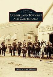Cumberland Township And Carmichaels [images Of America]