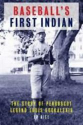 Baseballand039s First Indian The Story Of Penobscot Legend Louis Sockalexis By...