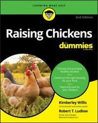 Raising Chickens for Dummies by Rob Ludlow and Kimberly Willis 2019 Trade...