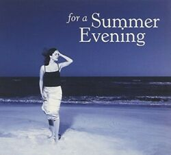 For a Summer Evening For a Summer Evening EACH CD $2 BUY AT LEAST 4 2002 05 $4.99