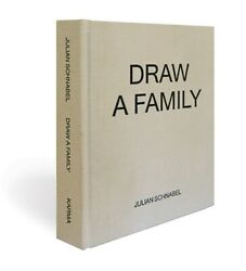 Draw A Family By Julian Schnabel - Hardcover - Like New Out Of Print