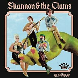 Shannon And Clams - Onion [new Vinyl Lp]