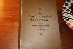The Comprehensive Concordance To The Holy Scriptures, Rev. J. B. R. Walker