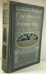 Mary Caroline Crawford Old Boston in Colonial Days or St Botolph#x27;s Town 1922