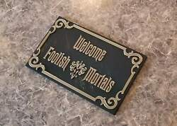 Haunted Mansion Inspired Prop Sign/plaque Replica - Welcome Foolish Mortals