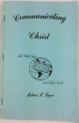 Communicating Christ The Whole Gospel To The Whole World Robert R. Geyer 1973
