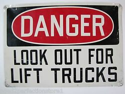 Danger Look Out For Lift Trucks Sign 14x20 Old Industrial Safety Shop Metal Ad