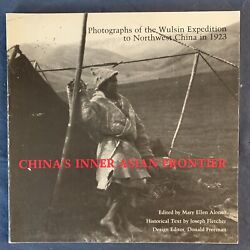 China's Inner Asian Frontier Photos Of The Wulsin Expedition 1923, Scarce Oop