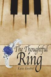 The Thoughtful Ring By Kate Goebel
