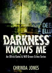Darkness Knows Me An Olivia Gates And Will Green Crime Series By Chrinda Jones