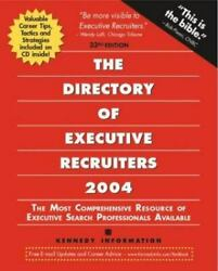 The Directory Of Executive Recruiters 2004 By Kennedy Publications Staff