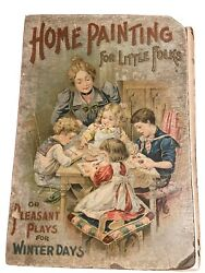 Antique Victorian Childrens Book Home Painting For Little Folks 1899