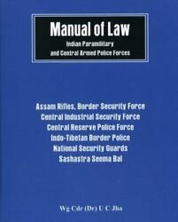 Manual Of Law Indian Paramilitary And Central Armed Police Forces By U. C. Jha