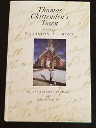 Thomas Chittenden's Town Williston, Vt By Randall And Nahra Signed / Autographed