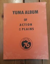 133 Page Softcover Yuma Colorado Album Of Action On The Plains 1876-1976