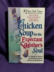 Chicken Soup For The Expectant Mother#x27;s Soul