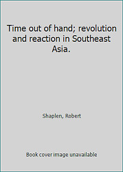 Time Out Of Hand Revolution And Reaction In Southeast Asia. By Shaplen Robert