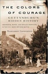 The Colors of Courage : Gettysburg#x27;s Hidden History: Immigrants Women and...