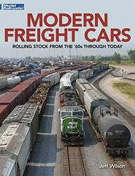 Modern Freight Cars Rolling Stock From The 60's Through Today By Jeff Wilson…
