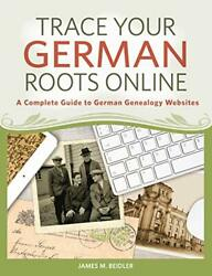 Trace Your German Roots Online A Complete Guide To German Genealogy Websites…