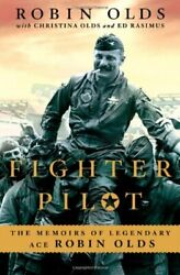 Fighter Pilot The Memoirs Of Legendary Ace Robin Olds By Olds, Robin|olds, C…