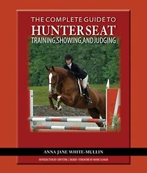 The Complete Guide To Hunter Seat Training Showing And Judging On The Flatandhellip
