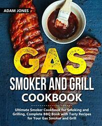 Gas Smoker And Grill Cookbook Ultimate Smoker Cookbook For Smoking And Grill…