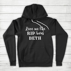 Love Me Like Rip Loves Beth Dutton Ranch Yellowstone Show Unisex Hoodie Sweater