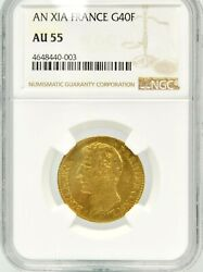Napoleon An Xia France 40 Franc Au 55 Gold Coin 1802 .3734 Agw Ngc Certified